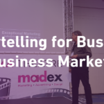 ICYMI: Storytelling for Business to Business Marketing