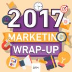 Marketing Wrap-up 2017